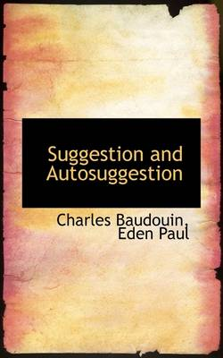 Suggestion and Autosuggestion by Charles Baudouin