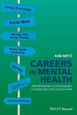 Careers in Mental Health: Opportunities in Psychology, Counseling, and Social Work book