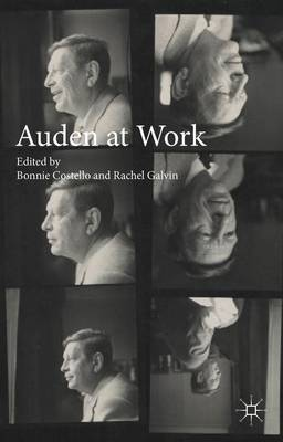 Auden at Work by Bonnie Costello