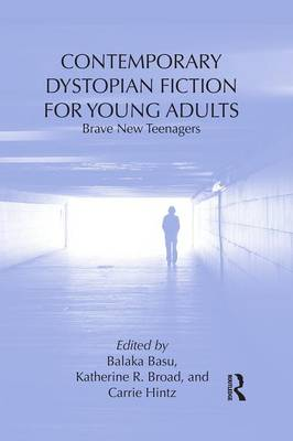 Contemporary Dystopian Fiction for Young Adults by Balaka Basu