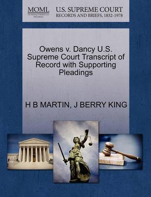 Owens V. Dancy U.S. Supreme Court Transcript of Record with Supporting Pleadings by H B Martin