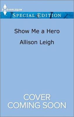 Show Me a Hero by Allison Leigh