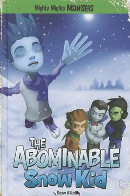 The Abominable Snow Kid by Sean O'Reilly