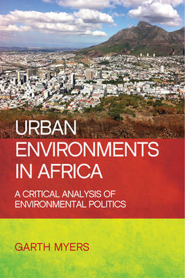 Urban environments in Africa by Garth Myers