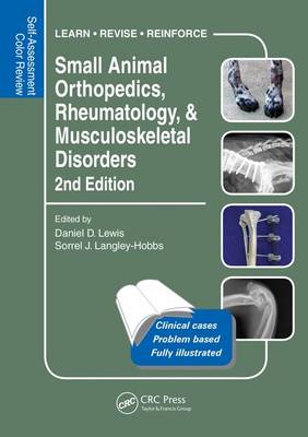 Small Animal Orthopedics, Rheumatology and Musculoskeletal Disorders: Self-Assessment Color Review 2nd Edition by Daniel Lewis