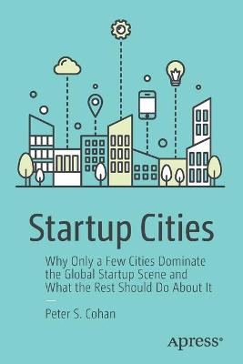Startup Cities by Peter S. Cohan