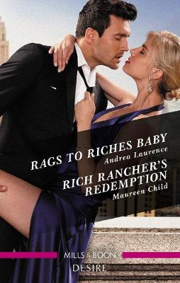 Rags To Riches Baby/Rich Rancher's Redemption by Maureen Child