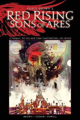 Pierce Brown's Red Rising: Sons of Ares by Pierce Brown