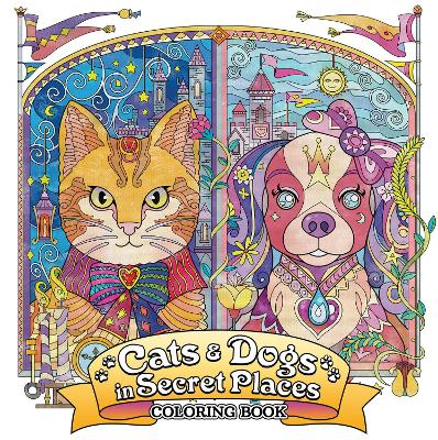 Cats and Dogs in Secret Places: Coloring Book book
