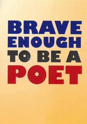 Brave Enough to Be a Poet by Brenda Eldridge