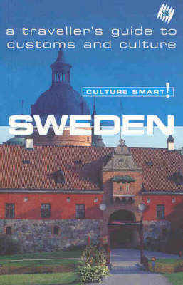 Culture Smart! Sweden: A Traveller's Guide to Customs and Culture by Explore Australia