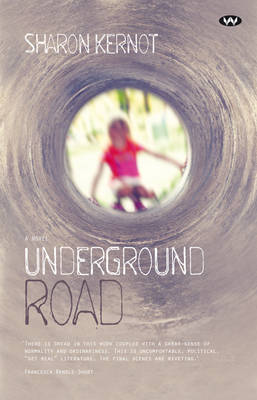 Underground Road by Sharon Kernot