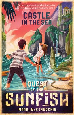 Castle in the Sea: Quest of the Sunfish 2 by Mardi McConnochie