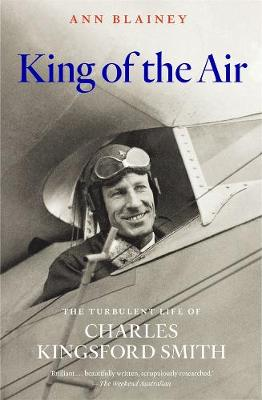 King of the Air: The Turbulent Life of Charles Kingsford Smith book
