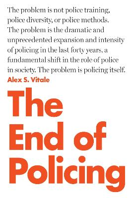 The End of Policing by Alex Vitale