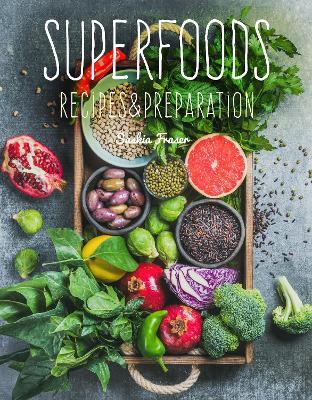 Superfoods by Saskia Fraser