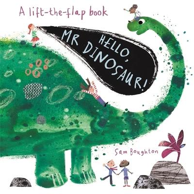 Hello, Mr Dinosaur! by Sam Boughton