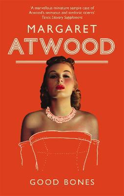 Good Bones by Margaret Atwood