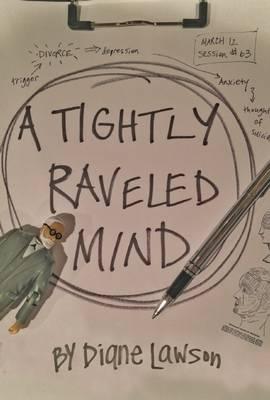A Tightly Raveled Mind by Diane Lawson