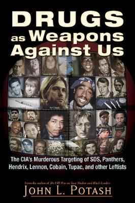 Drugs as Weapons Against Us by John L. Potash