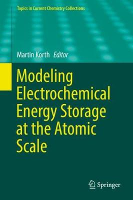 Modeling Electrochemical Energy Storage at the Atomic Scale by Martin Korth