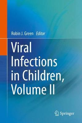 Viral Infections in Children, Volume II by Robin Green