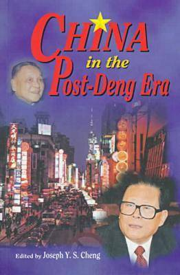 China in the Post-Deng Era by Joseph Cheng