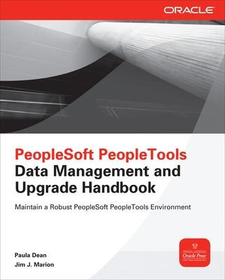 PeopleSoft PeopleTools Data Management and Upgrade Handbook by Paula Dean