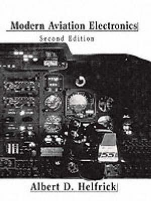 Modern Aviation Electronics by Albert D. Helfrick