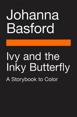 Ivy and the Inky Butterfly by Johanna Basford