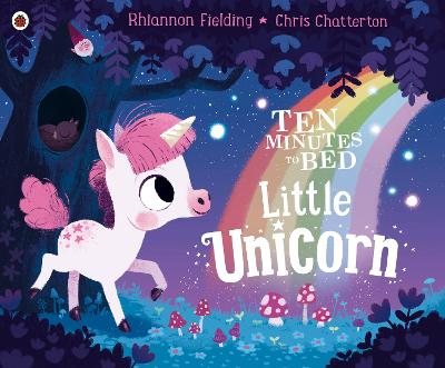 Ten Minutes to Bed: Unicorns! by Chris Chatterton