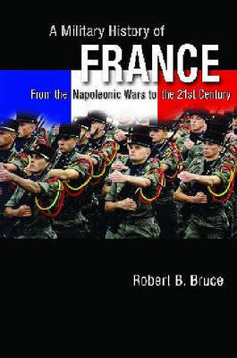 A Military History of France by Robert Bruce