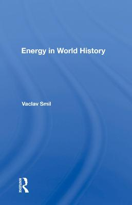 Energy In World History by Vaclav Smil