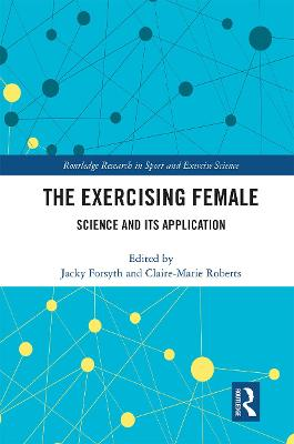 The Exercising Female: Science and Its Application by Jacky Forsyth