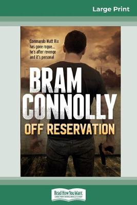 Off Reservation (16pt Large Print Edition) by Bram Connolly