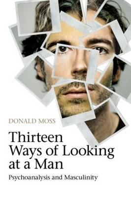 Thirteen Ways of Looking at a Man by Donald Moss