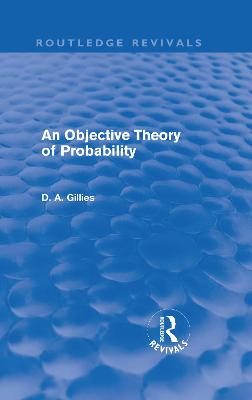 An Objective Theory of Probability by Donald Gillies