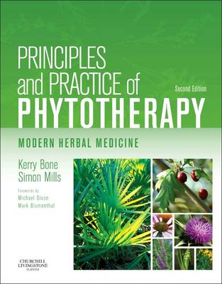 Principles and Practice of Phytotherapy by Kerry Bone