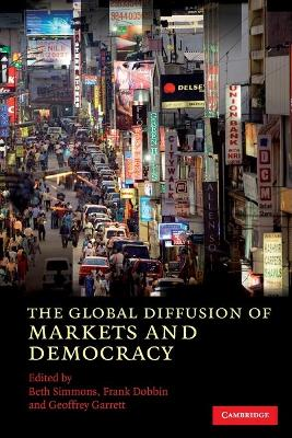 Global Diffusion of Markets and Democracy by Beth A. Simmons