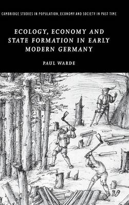 Ecology, Economy and State Formation in Early Modern Germany book