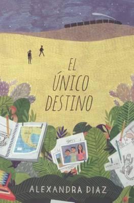 El Nico Camino (the Only Road) by Alexandra Diaz