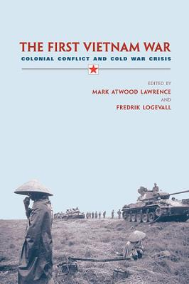 First Vietnam War by Mark Atwood Lawrence