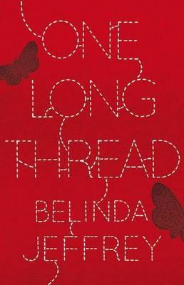 One Long Thread by Belinda Jeffery