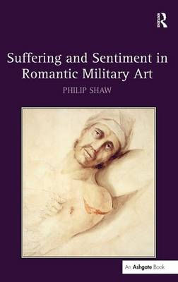 Suffering and Sentiment in Romantic Military Art book