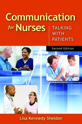 Communication for Nurses: Talking with Patients by Lisa Kennedy-Sheldon