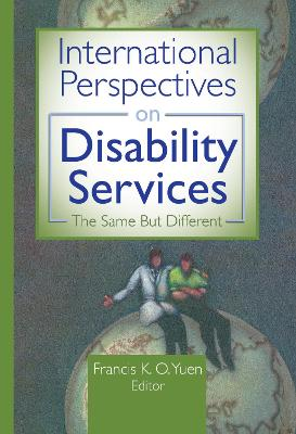 International Perspectives on Disability Services by Francis K. O. Yuen
