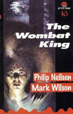 The Wombat King: After Dark Book 13 by Phillip Neilson