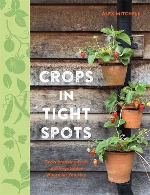 Crops in Tight Spots by Alex Mitchell