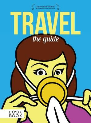 Travel: The Guide by Doug Lansky