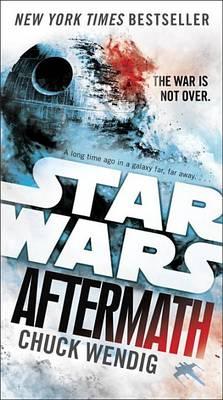 Star Wars: Aftermath by Chuck Wendig